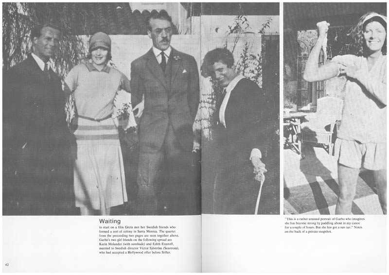 to start on a film Greta met her Swedish friends who formed a sort of colony in Santa Monica. The quartet from the preceeding two pages are seen together above. Garbo's two gin friends on the following spread are Karin Molander (with sunshade) and Edith Erastoff, married to Swedish director Victor Sjöström (Seastrom), who had accepted a Hollywood offer before Stiller.