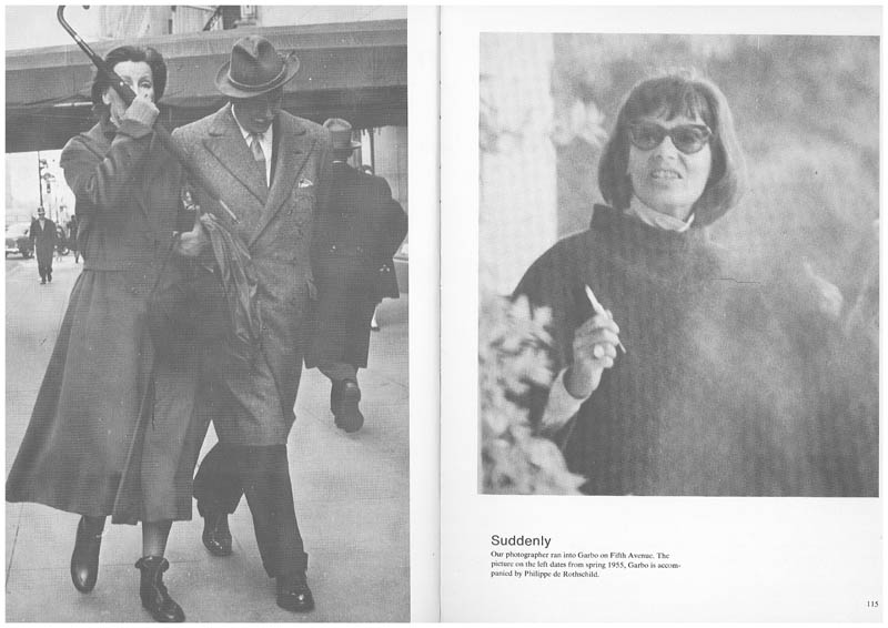 Greta Garbo ... Our photographer ran into Garbo on Fifth Avenue. The picture on the left dates from spring 1955, Garbo is accompanied by Philippe de Rothschild.
